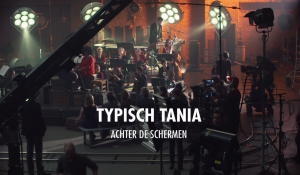 Typisch Tania – Blik achter de schermen